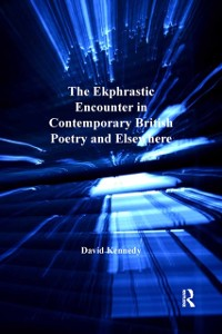 Cover Ekphrastic Encounter in Contemporary British Poetry and Elsewhere