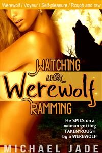 Cover Watching a Hot Werewolf Ramming