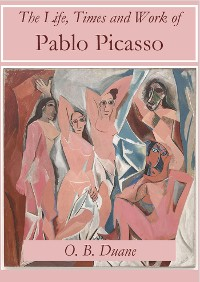 Cover The Life, Times and Work of Pablo Picasso