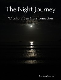 Cover The Night Journey: Witchcraft As Transformation