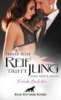 Cover Reif trifft jung - Jung, naiv & willig | Erotische Geschichten