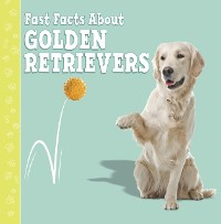 Cover Fast Facts About Golden Retrievers