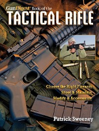 Cover The Gun Digest Book of the Tactical Rifle