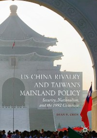 Cover US-China Rivalry and Taiwan's Mainland Policy