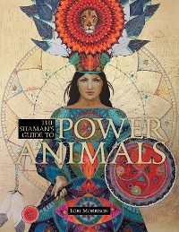 Cover The Shaman's Guide to Power Animals
