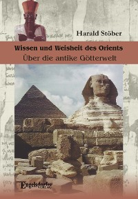Cover Wissen und Weisheit des Orients. Über die antike Götterwelt
