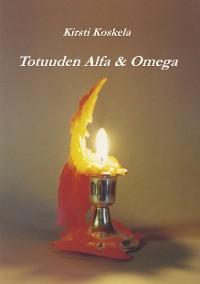 Cover Totuuden Alfa & Omega