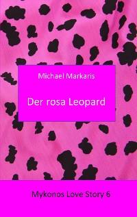 Cover Mykonos Love Story 6 - Der Rosa Leopard
