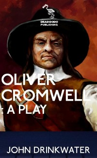 Cover Oliver Cromwell: A Play