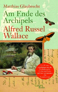 Cover Am Ende des Archipels - Alfred Russel Wallace
