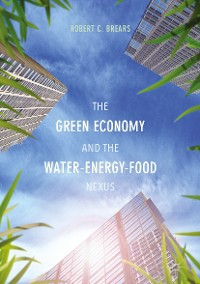 Cover The Green Economy and the Water-Energy-Food Nexus
