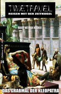 Cover Timetravel #24: Das Grabmal der Kleopatra