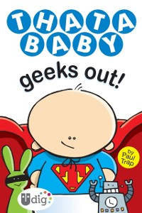 Cover Thatababy Geeks Out!