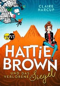 Cover Hattie Brown und das Verlorene Siegel