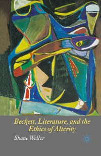 Cover Beckett, Literature and the Ethics of Alterity