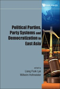 Cover Political Parties, Party Systems And Democratization In East Asia