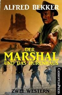 Cover Der Marshal und das Hurenhaus: Zwei Western