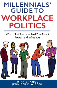 Cover MILLENNIALS' GUIDE TO WORKPLACE POLITICS