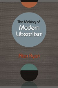 Cover The Making of Modern Liberalism