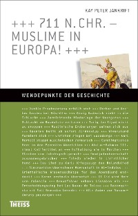 Cover 711 n. Chr. - Muslime in Europa!