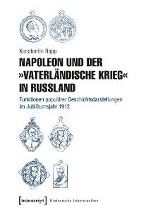 Cover Napoleon und der »Vaterländische Krieg« in Russland