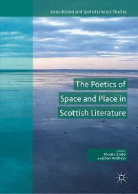 Cover The Poetics of Space and Place in Scottish Literature