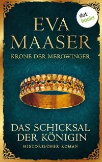 Cover Krone der Merowinger: Das Schicksal der Königin