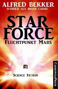Cover Brian Carisi -  Fluchtpunkt Mars: Star Force 1