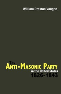 Cover The Anti-Masonic Party in the United States