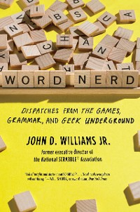Cover Word Nerd: Dispatches from the Games, Grammar, and Geek Underground