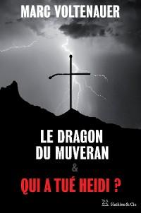 Cover Le Dragon du Muveran - Qui a tué Heidi ?