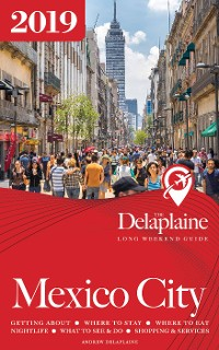 Cover MEXICO CITY - The Delaplaine 2019 Long Weekend Guide