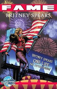 Cover FAME Britney Spears: La Biographie De Britney Spears