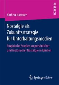 Cover Nostalgie als Zukunftsstrategie für Unterhaltungsmedien