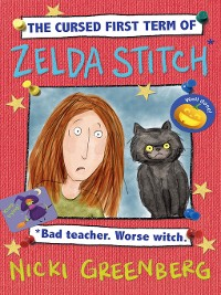 Cover The Cursed First Term of Zelda Stitch. Bad Teacher. Worse Witch.