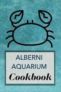 Cover Alberni Aquarium Cookbook