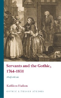 Cover Servants and the Gothic, 1764-1831
