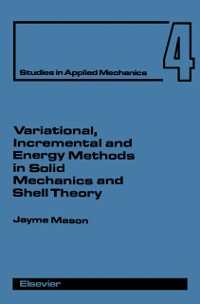 Cover Variational, Incremental and Energy Methods in Solid Mechanics and Shell Theory