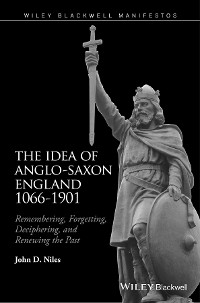 Cover The Idea of Anglo-Saxon England 1066-1901