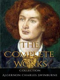 Cover Algernon Charles Swinburne: The Complete Works