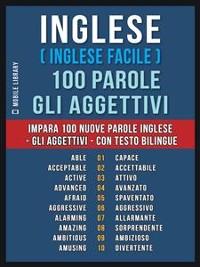 Cover Inglese ( Inglese Facile ) 100 Parole - Gli Aggettivi