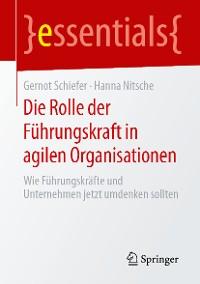 Cover Die Rolle der Führungskraft in agilen Organisationen