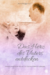 Cover Das Herz des Vaters entdecken