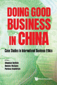 Cover Doing Good Business In China: Case Studies In International Business Ethics