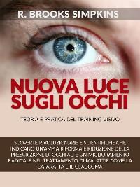 Cover Nuova luce sugli occhi - Teoria e pratica del Training visivo (Tradotto)