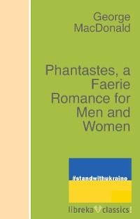 Cover Phantastes, a Faerie Romance for Men and Women