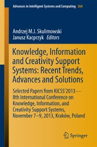 Cover Knowledge, Information and Creativity Support Systems: Recent Trends, Advances and Solutions