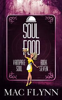 Cover Soul Food: Vampire Soul, Book Seven (Vampire Romantic Comedy)