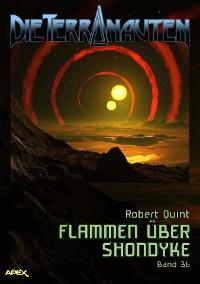 Cover DIE TERRANAUTEN, Band 36: FLAMMEN ÜBER SHONDYKE