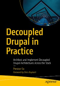 Cover Decoupled Drupal in Practice
